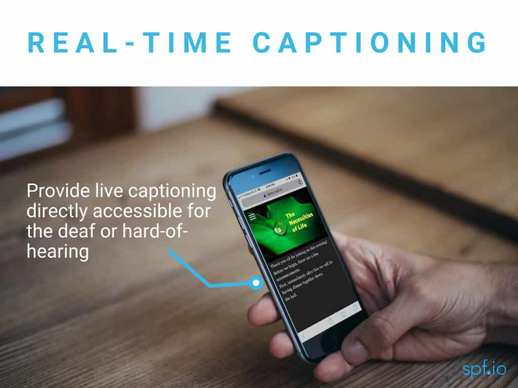 Real-time captioning - provide live captioning directly accessible for the deaf and hard-of-hearing